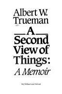 Second View of Things A Memoir